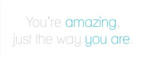 You are amazing quote