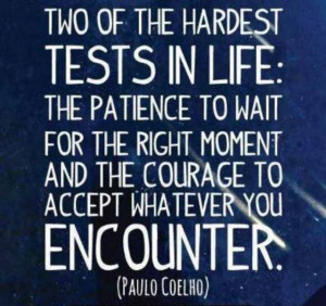 Paulo Coehlo quote #patience #courage