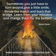 ... quotes wisdom true burning bridges inspiration quotes lessons learning