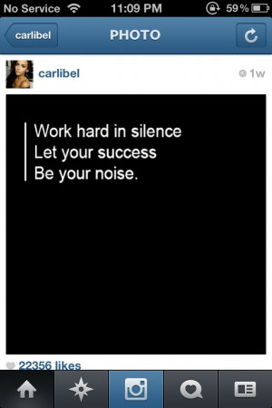 My success will be my noise