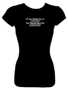 Junior's Size M Fashion Top T-Shirts (If You Think I'm A Bitch You ...