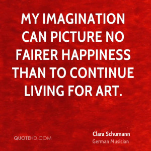 Clara Schumann Imagination Quotes