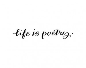 Life is poetry   Daily Positive Quotes
