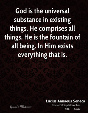 God is the universal substance in existing things. He comprises all ...