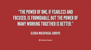 quote-Gloria-Macapagal-Arroyo-the-power-of-one-if-fearless-and-61716 ...