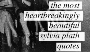 File Name : sylvia-plath-quotes-7-580x340.jpg Resolution : 580 x 340 ...