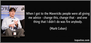 When I got to the Mavericks people were all giving me advice - change ...