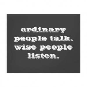Quote Canvas Prints 'Ordinary People Talk, Wise People Listen' - Quote ...