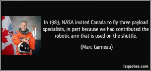 In 1983, NASA invited Canada to fly three payload specialists, in part ...