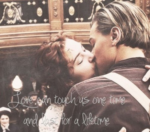 Titanic Movie Quotes Watched this movie for the