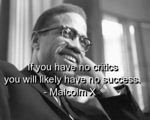 Malcolm x, quotes, sayings, critics, success, wisdom, smart