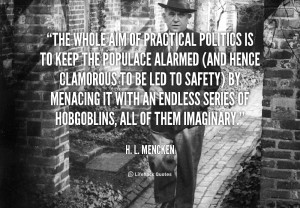 quote-H.-L.-Mencken-the-whole-aim-of-practical-politics-is-692.png