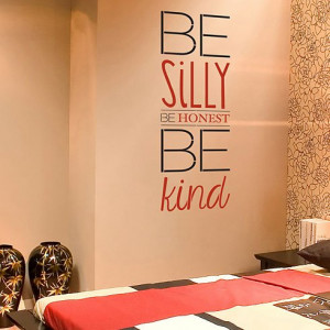 Be Silly, Be Honest, Be Kind Quote Stencil