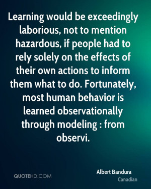 Learning would be exceedingly laborious, not to mention hazardous, if ...