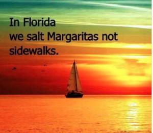 In FL we salt Margaritas not sidewalks.