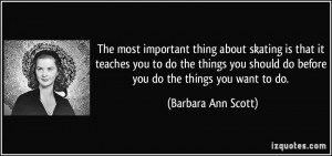 More Barbara Ann Scott Quotes