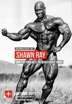 Shawn Ray Quotes | Dont do your best do whatever it takes | Quotes
