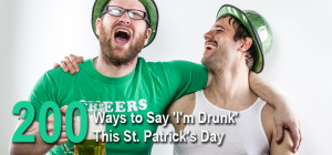 Classic Column: 200 Ways to Say You're Drunk on St. Patrick's Day