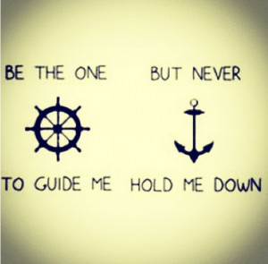 refuse to sink but be the one to guide me.