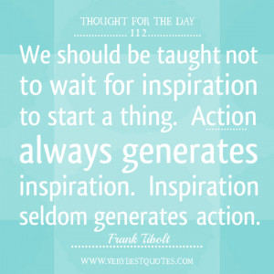 Thought For The Day on inspiration and action - Inspirational Quotes ...