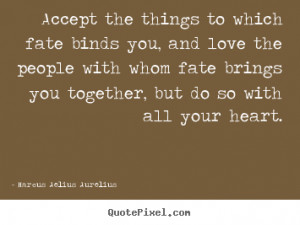 quotes about fate bringing people together fate brings you together