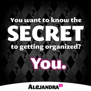 Wanna Know the Secret to Getting Organized?