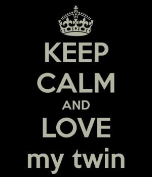File Name : 61749_20130302_090447_keep-calm-and-love-my-twin-20_(1 ...