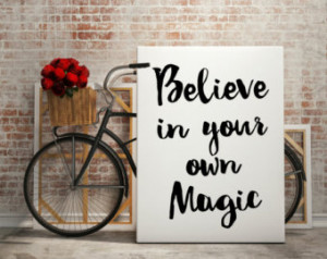 Believe in your own magic, 8x10 dig ital print, black and white quote ...