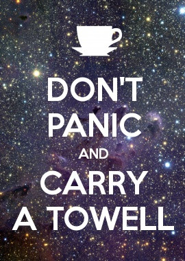 DON'T PANIC AND CARRY A TOWELL