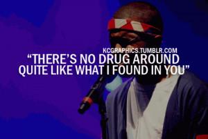 No Drug Quotes There's no drug around quite
