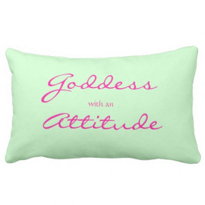 Goddess Quote American MoJo Pillow from Zazzle.