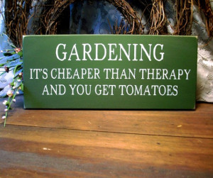 Gardening It's Cheaper Than Therapy Painted Wood Sign
