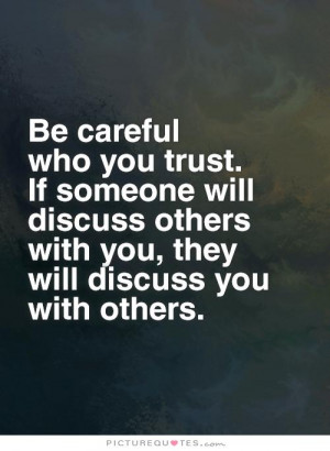 Trust Quotes Gossip Quotes Be Careful Quotes