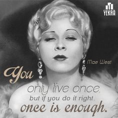 Mae West - Movie Actor Quotes More