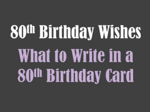 80th Birthday Wishes: What to Write in an 80th Birthday Card
