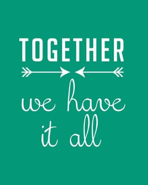 Together we have it all FREE Printable. Comes in yellow and gray too ...