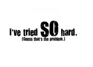 problem,tried,try,quote,quotes,sad-0830d2334a19d8f8fa3ec95ee08ecd59_h ...