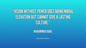 Vision without power does bring moral elevation but cannot give a ...