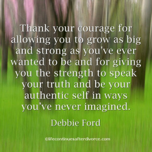 Thank your courage..... #quote #Debbie Ford