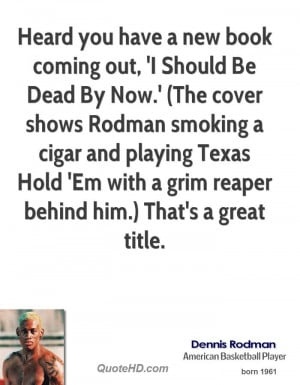 Heard you have a new book coming out, 'I Should Be Dead By Now.' (The ...