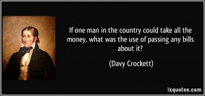 If one man in the country could take all the money, what was the use ...