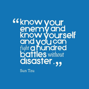 ... you can fight a hundred battles without disaster quote sun Tzu imgur