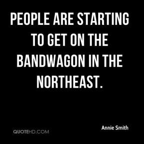 Annie Smith - People are starting to get on the bandwagon in the ...