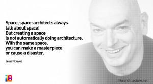 Quote #124 – Jean Nouvel architecture ideas 0a5e8 124 Jean Nouvel ...