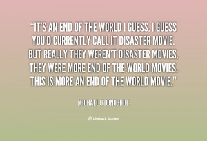 quote-Michael-ODonoghue-its-an-end-of-the-world-i-27615.png