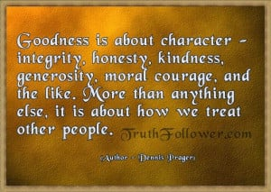 Goodness is about character