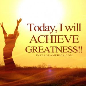 Today I Will Achieve Quote Graphic