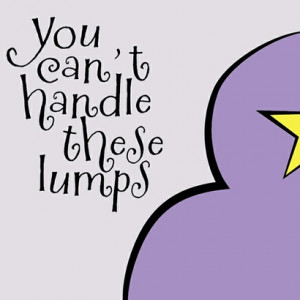 Lumpy Space Princess Minimalist Quote Poster