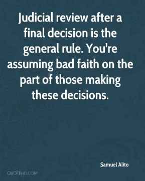 Judicial review after a final decision is the general rule. You're ...