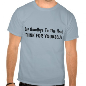 Think For Yourself Quotes Tshirts Tees T Shirts